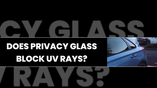 Does privacy glass block UV rays