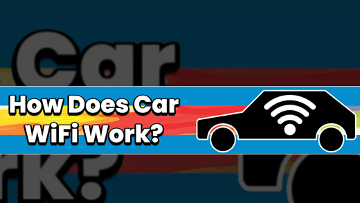 How Does Car WiFi Work?