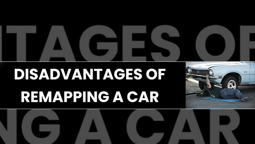 Disadvantages of Remapping A Car