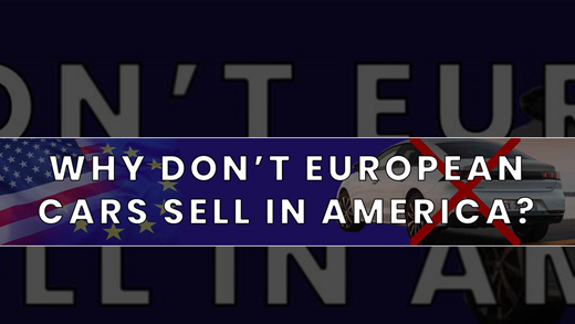 Why Don't European Cars Sell in America?