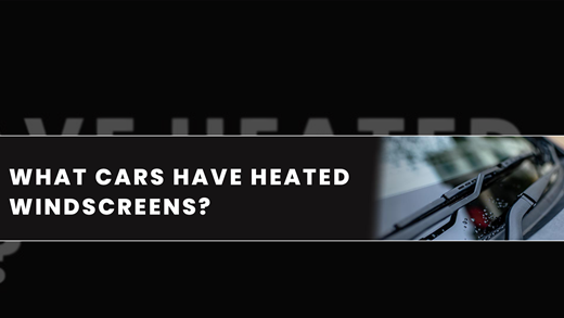 What Cars Have Heated Windscreens?