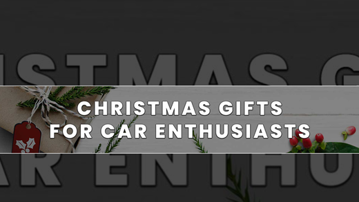 Top 17 Christmas Gifts For Car Enthusiasts 2020