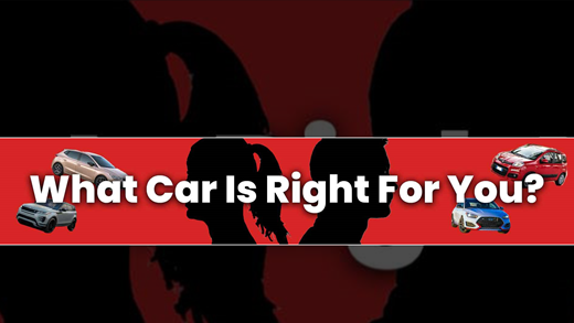 What Car Is Right For You?