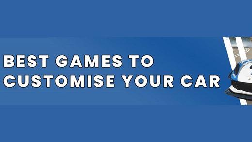 Best Car Customisation Games